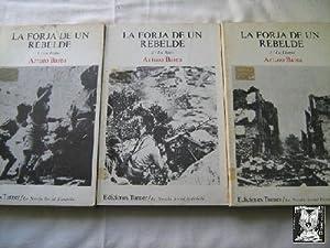 LA FORJA DE UN REBELDE (3 volúmenes): BAREA, Arturo