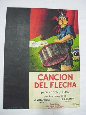 CANCION DEL FLECHA para canto y piano: VILLANUEVA J. (letra), CABANAS A.(m�sica)