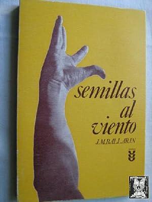 SEMILLAS AL VIENTO: BALLARIN, J.M.