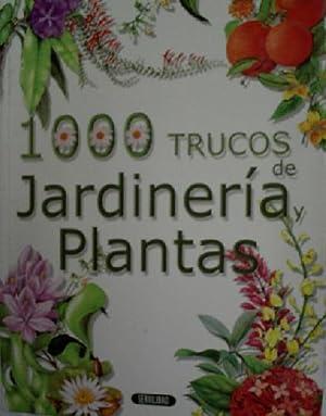 1000 TRUCOS DE JARDINERIA Y PLANTAS: ZUBIRI Kepa