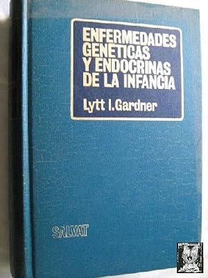 ENFERMEDADES GENÉTICAS Y ENDOCRINAS DE LA INFANCIA: GARDNER, Lytt I.