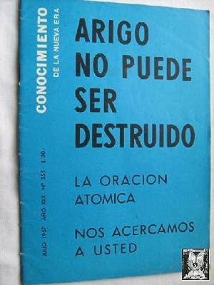CONOCIMIENTO DE LA NUEVA ERA. N 355. 1967. Arigo no puede ser destruido: Sin autor