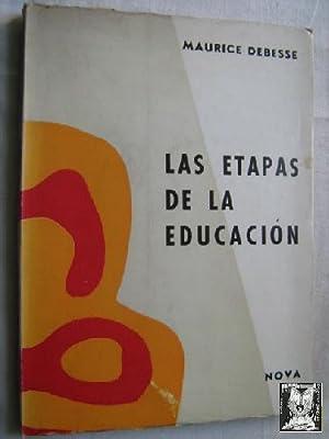 LAS ETAPAS DE LA EDUCACIÓN: DEBESSE, Maurice