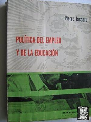 POLÍTICA DEL EMPLEO Y DE LA EDUCACIÓN: JACCARD, Pierre