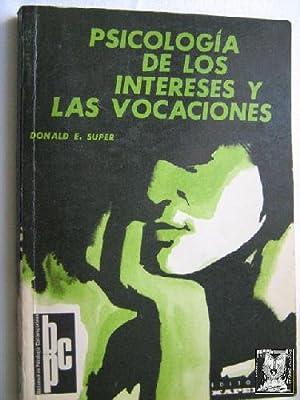 PSICOLOGÍA DE LOS INTERESES Y LAS VOCACIONES: SUPER, Donald E.