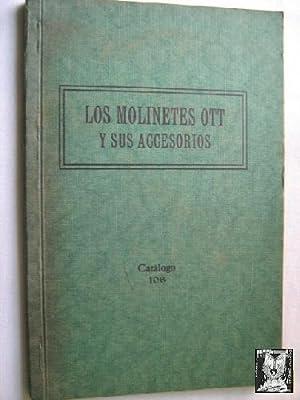 LOS MOLINETES OTT Y SUS ACCESORIOS CON LAS INSTRUCCIONES PARA SU EMPLEO. Catálogo 106: A.OTT
