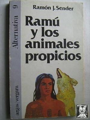 RAMÚ Y LOS ANIMALES PROPICIOS: SENDER, Ramón J.