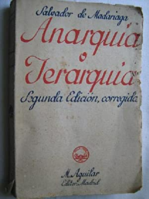 ANARQUÍA O JERARQUÍA: DE MADARIAGA, Salvador
