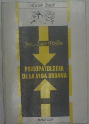 PSICOPATOLOGIA DE LA VIDA URBANA: PINILLOS José Luis.