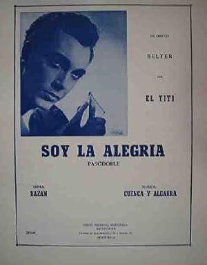 SOY LA ALEGRIA (Pasodoble). EL TITI: Sin autor