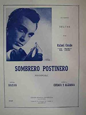 SOMBRERO POSTINERO (Pasodoble). Rafael Conde EL TITI: Sin autor