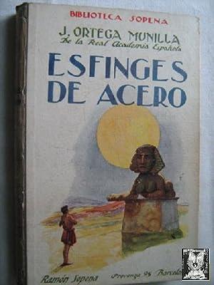 ESFINGES DE ACERO: ORTEGA MUNILLA, J.