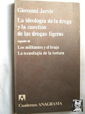 LA IDEOLOGÍA DE LA DROGA Y LA CUESTIÓN DE LAS DROGAS LIGERAS/ LOS MILITANTES Y ...