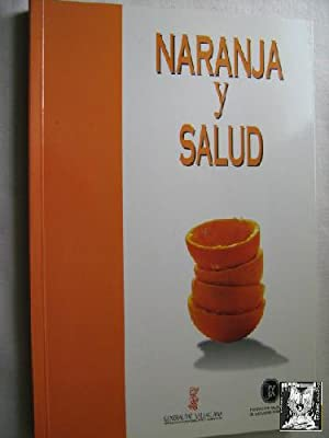 NARANJA Y SALUD/ HEALTH & ORANGE