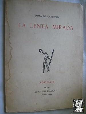 LA LENTA MIRADA: DE CARTOSIO, Emma