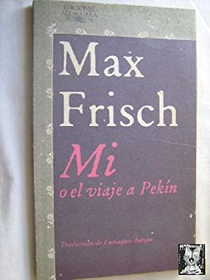MI O EL VIAJE A PEKÍN: FRISCH, Max