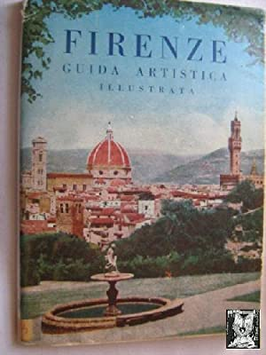 FIRENZE. GUIDA ARTISTICA ILLUSTRATA