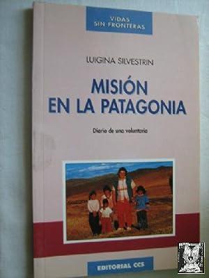 MISIÓN EN LA PATAGONIA: SILVESTRIN, Luigina