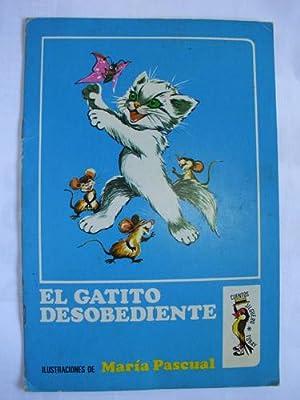 EL GATITO DESOBEDIENTE: SANCHEZ CHAMORRO M. (Texto), PASCUAL Maria (Dibujos)