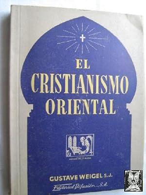 EL CRISTIANISMO ORIENTAL: WEIGEL, Gustave
