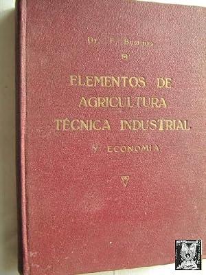 ELEMENTOS DE AGRICULTURA TÉCNICA INDUSTRIAL Y ECONOMÍA: BUSTINZA, F.