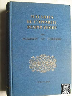 MALADIES DE L APPAREIL RESPIRATOIRE: BARIÉTY, M. y CHOUBRAC, P.