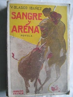 SANGRE Y ARENA: BLASCO IB��EZ, V.