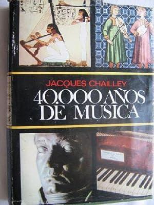 40000 AÑOS DE MÚSICA: CHAILLEY, Jacques
