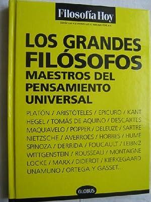 LOS GRANDES FILÓSOFOS. Maestros del pensamiento universal: Sin autor