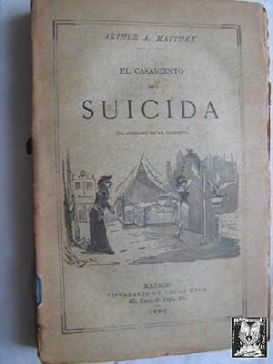 EL CASAMIENTO DEL SUICIDA: MATTHEY, Arthur A.