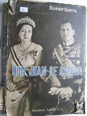 DON JUAN DE BORBÓN: SIERRA, Ramón