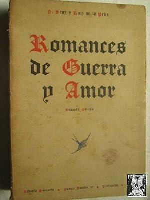 ROMANCES DE GUERRA Y AMOR: SANZ, N. y DE LA PEÑA, Ruiz