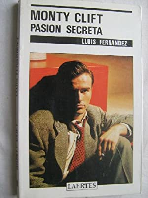 MONTY CLIFT. PASIÓN SECRETA