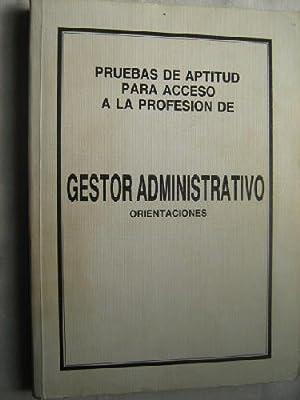PRUEBAS DE APTITUD PARA ACCESO A LA PROFESIÓN DE GESTOR ADMINISTRATIVO: Sin autor