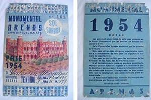 Antigua Invitación pase - Old Invitation : PLAZA TOROS ARENAS MONUMENTAL. Temporada 1954 - ...