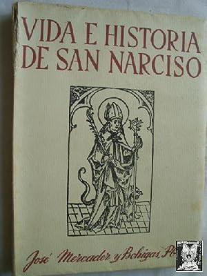 VIDA E HISTORIA DE SAN NARCISO: MERCADER Y BOHIGAS, José