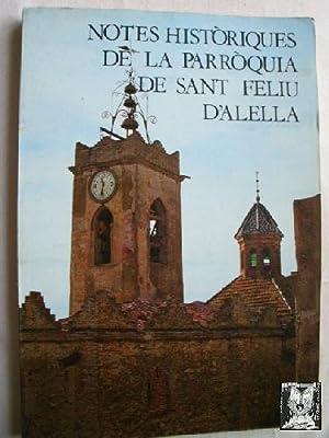 NOTES HISTÒRIQUES DE LA PARROQUIA DE SANT FELIU D ALELLA: GALERA ISERN, Lluís y ARTÉS LLOVET...