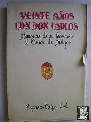 VEINTE AÑOS CON DON CARLOS: CONDE DE MELGAR