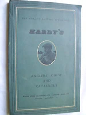 THE HOUSE OF HARDY. Anglers' Guide and Catalogue: Sin autor