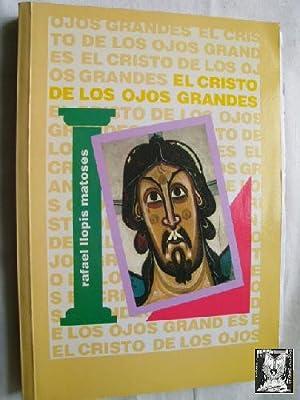 EL CRISTO DE LOS OJOS GRANDES: LLOPIS MATOSES, Rafael