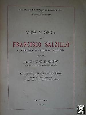 VIDA Y OBRA DE FRANCISCO SALZILLO (UNA ESCUELA DE ESCULTURA EN MURCIA): SANCHEZ MORENO José