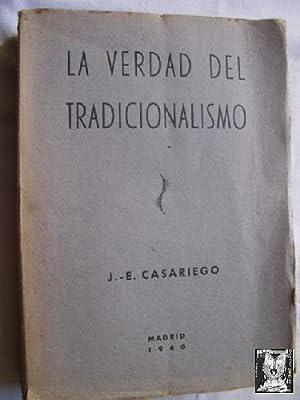 LA VERDAD DEL TRADICIONALISMO: CASARIEGO, J.E
