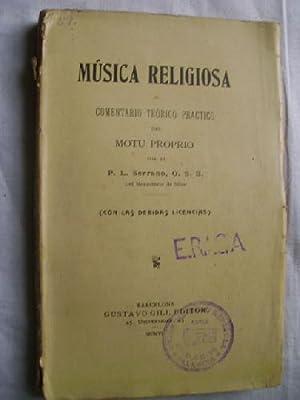 MÚSICA RELIGIOSA O COMENTARIO TEÓRICO PRÁCTICO DEL MOTU PROPRIO: SERRANO, P. L...