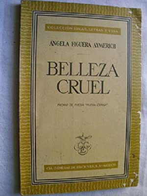 BELLEZA CRUEL: FIGUERA AYMERICH, �ngela