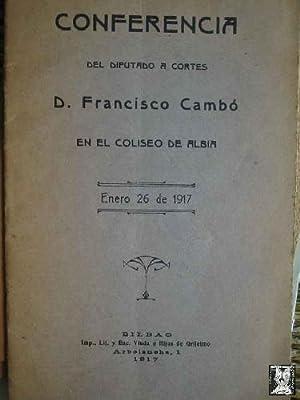 CONFERENCIA DEL DIPUTADO A CORTES FRANCISCO CAMBO EN EL COLISEO DE ALBIA: CAMBO Francisco