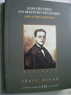LUIS URTUBEY: UN MAESTRO OLVIDADO: GÓMEZ SÁNCHEZ, José