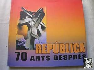 REPÚBLICA. 70 ANYS DESPRÉS: Sin autor