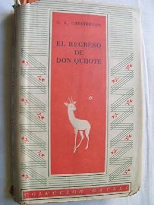 EL REGRESO DE DON QUIJOTE: CHESTERTON, G.K.