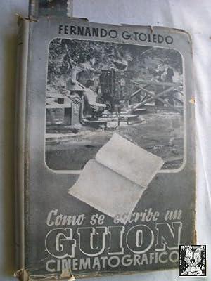 CÓMO SE ESCRIBE UN GUIÓN CINEMATOGRÁFICO: TOLEDO, Fernando G.
