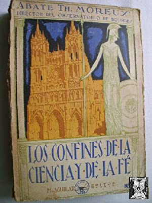 LOS CONFINES DE LA CIENCIA Y DE LA FE: MOREUX, Th.